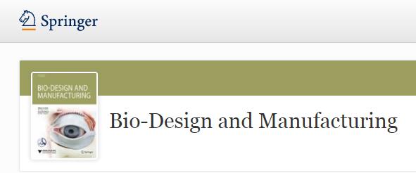 Bio-Design And Manufacturing影响因子预测4.5分
